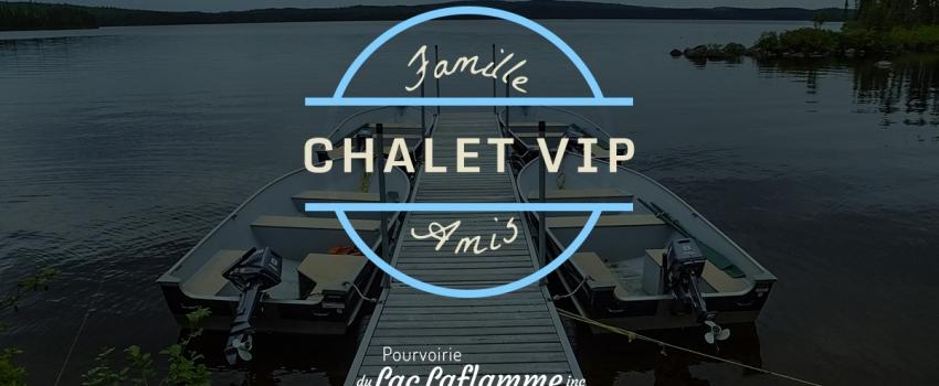 Chalet VIP – Famille et amis